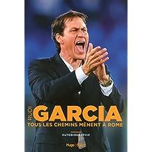 Rudi Garcia - Tous les chemins mènent à Rome