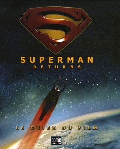 Superman returns : Le guide du film