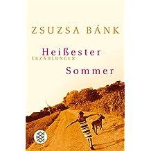 Heißester Sommer: Erzählungen