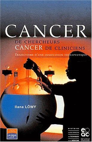 Cancer de chercheurs, cancer de cliniciens : Trajectoire d'une innovation thérapeutique