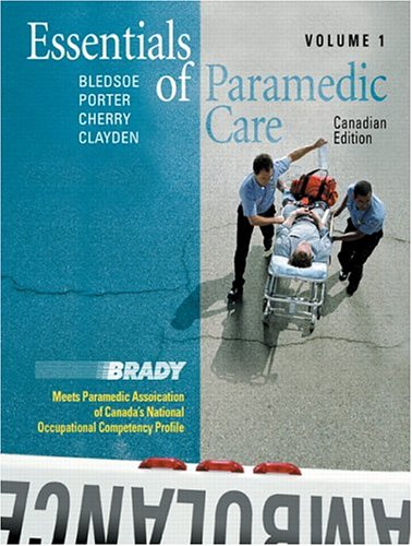 Essentials of Paramedic Care - Canadian Edition, Volume I