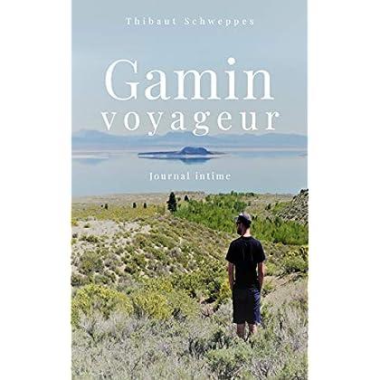 Gamin voyageur: Journal intime d'un blogueur voyage