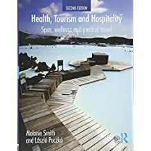 Health Tourism and Hospitality: Spas, Wellness and Medical Travel