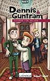 Dennis und Guntram - Zaubern für Helden: Band 4