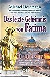 Das letzte Geheimnis von Fatima - Michael Hesemann