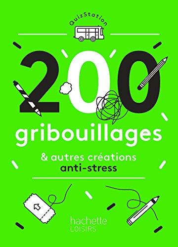 200 gribouillages et autres créations anti-stress