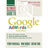 Ultimate Guide to Google AdWords: How to Access 1 Billion People in 10 Minutes (Ultimate Series) by Marshall, Perry, Rhodes, Mike, Todd, Bryan (2014) Paperback