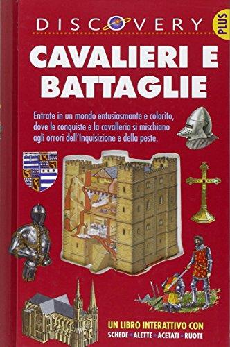 Cavalieri e battaglie. Ediz. illustrata