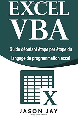 EXCEL VBA: Guide débutant étape par étape du langage de programmation excel