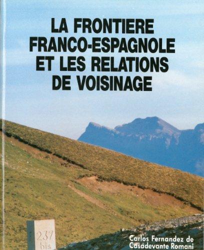 La frontière Franco-Espagnole et les relations de voisinage