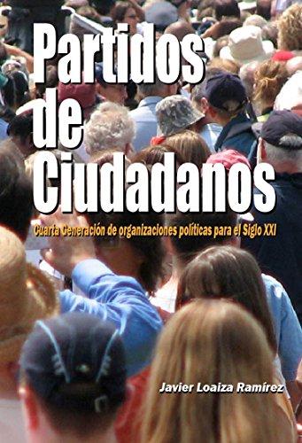 Partidos de Ciudadanos: Cuarta Generación de organizaciones políticas para el Siglo XXI