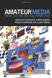 Amateur Media: Social, cultural and legal perspectives (2013-06-20)