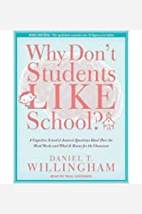 [(Why Don't Students Like School?: A Cognitive Scientist Answers Questions About How the Mind Works and What it Means for the Classroom)] [Author: Daniel T. Willingham] published on (September, 2011) Audio CD