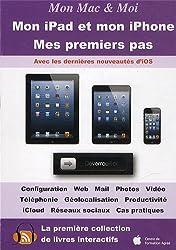 Mon iPad et mon iPhone : Mes premiers pas