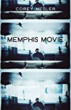 Front cover for the book Memphis Movie: A Novel by Corey Mesler