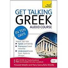 Get Talking Greek in Ten Days Beginner Audio Course: (Audio pack) The essential introduction to speaking and understanding (Teach Yourself)