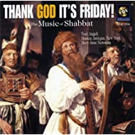 Thank God It's Friday! - The Music of Shabbat
