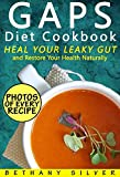 GAPS Diet Cookbook: Heal Your Leaky Gut and Restore Your Health Naturally; GAPS Recipes for Every Stage of the GAPS Diet With Photos, Serving Size, and Nutrition Facts for Every Recipe