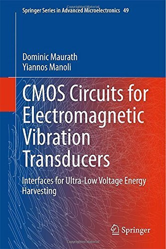 CMOS Circuits for Electromagnetic Vibration Transducers: Interfaces for Ultra-Low Voltage Energy Harvesting (Springer Series in Advanced Microelectronics) 2015 edition by Maurath, Dominic, Manoli, Yiannos (2014) Hardcover