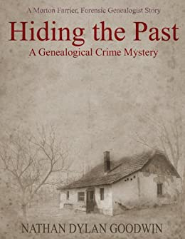 Hiding the Past (The Forensic Genealogist series Book 1) (English Edition) von [Goodwin, Nathan Dylan]