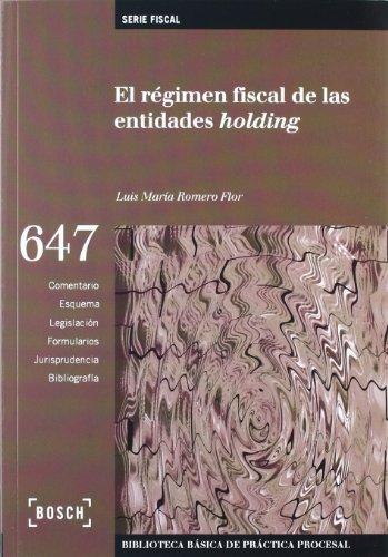EL RÉGIMEN FISCAL DE LAS ENTIDADES HOLDING por Luis Maria Romero Flor