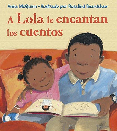 A Lola Le Encantan los Cuentos = Lola Loves Stories por Anna McQuinn