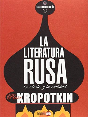 La literatura rusa : los ideales y la realidad por Piotr Alekseevich Kropotkin