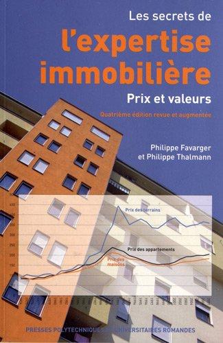 Les secrets de l'expertise immobilière. Prix et valeurs. par Philippe Favarger, Philippe Thalmann