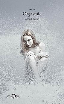 Orgasmic (Les jardins de Priape) (French Edition) by [Ruault, Gérald]