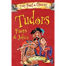 Truly Foul & Cheesy Tudors Facts and Jokes Book