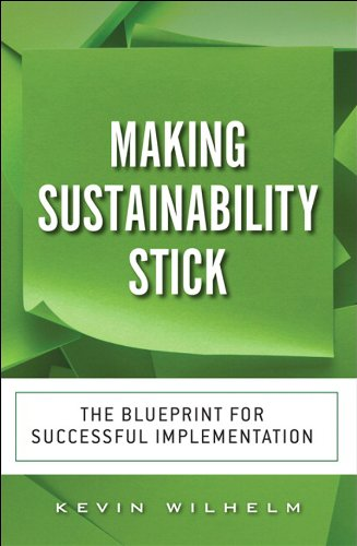 Making Sustainability Stick: The Blueprint for Successful Implementation (English Edition) - Northstar Green