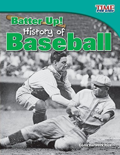 Batter Up! History of Baseball (Time for Kids Nonfiction Readers: Level 3.8) by Dona Rice (2012) Perfect Paperback