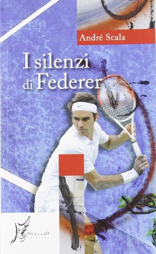 I silenzi di Federer (Agli estremi dell'Occidente) Descargar Epub