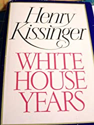 White House Years by Henry A. Kissinger (1979) Hardcover