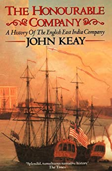 The Honourable Company: History of the English East India Company by [Keay, John]