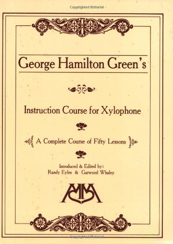 George Hamilton Green's Instruction Course for Xylophone