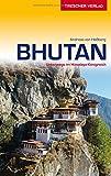 Bhutan: Unterwegs im Himalaya-Königreich (Trescher-Reihe Reisen)