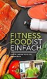 FITNESS FOOD IST EINFACH: LOWCARB & FITNESSFOOD