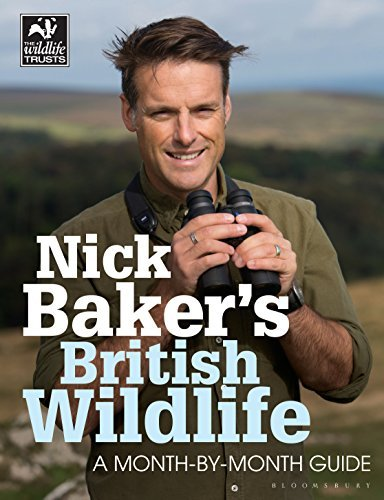 Nick Baker's British Wildlife: A Month-by-Month Guide (The Wildlife Trusts) by Nick Baker (2015-02-26)