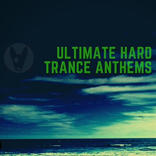 Ultimate Hard Trance Anthems