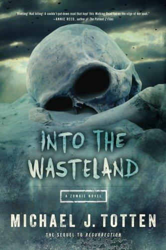 Into the Wasteland: A Zombie Novel: Volume 2 (Resurrection)