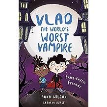 Fang-tastic Friends (Vlad the World's Worst Vampire)