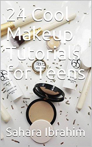 24 Cool Makeup Tutorials for Teens (English Edition)