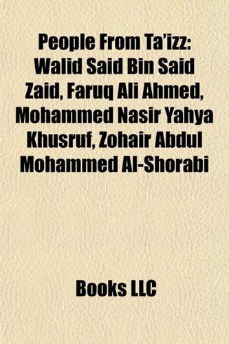 People From Ta'izz: Walid Said Bin Said Zaid, Faruq Ali Ahmed, Mohammed Nasir Yahya Khusruf, Zohair Abdul Mohammed Al-Shorabi