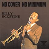 Songtexte von Billy Eckstine - No Cover, No Minimum