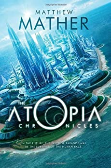 The Atopia Chronicles (Atopia Series Book 1) by [Mather, Matthew]