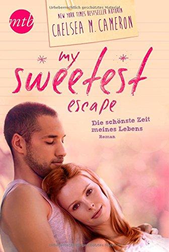 Buchseite und Rezensionen zu 'My Sweetest Escape - Die schönste Zeit meines Lebens' von Chelsea M. Cameron