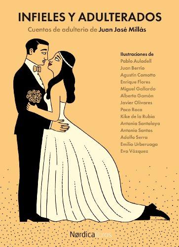 Infieles y adulterados (Ilustrados) por Juan José Millás