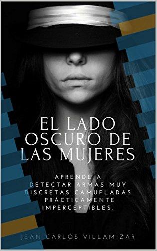 El lado oscuro de las mujeres: El lado oscuro de las mujeres por Jean Carlos Villamizar Perez