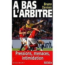 A bas l'arbitre / Derrien, Bruno / Réf: 25708